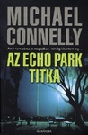 Michael Connelly: Az Echo Park titka