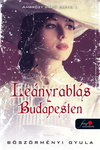Böszörményi Gyula: Leányrablás Budapesten