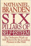 Nathaniel Branden: The Six Pillars of Self-Esteem