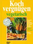 Dagmar von Cramm Kochvergnügen vegetarisch