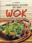 Gerhard Poggenpohl Vegetarisch kochen mit dem Wok