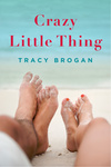 Tracy Brogan: Crazy Little Thing