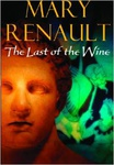 Mary Renault: The Last of the Wine