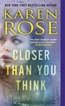 Karen Rose: Closer Than You Think