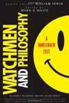 Mark D. White (szerk.): Watchmen and Philosophy