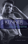 J. Kenner: Say My Name
