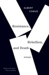 Albert Camus: Resistance, Rebellion and Death