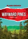 Blake Crouch: Wayward Pines