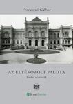 Verrasztó Gábor: Az eltékozolt palota