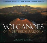 Wendell A. Duffield: Volcanoes of Northern Arizona