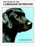 Anna Katherine Nicholas: The Book of the Labrador Retriever