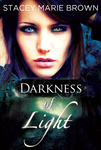 Stacey Marie Brown: Darkness of Light