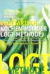 Susanne Thiel, Nicolai Worm Vegetarisch kochen mit der Logi-Methode