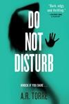 A. R. Torre: Do Not Disturb