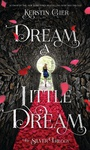 Kerstin Gier: Dream a Little Dream