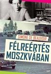 Simone de Beauvoir: Félreértés Moszkvában