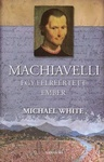 Michael White: Machiavelli