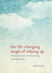 Marie Kondo: The Life-Changing Magic of Tidying Up