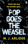 M. J. Arlidge: Pop Goes the Weasel