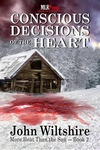 John Wiltshire: Conscious Decisions of the Heart