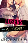 Nicole Williams: Losers Weepers