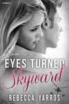 Rebecca Yarros: Eyes Turned Skyward