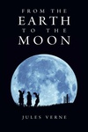 Jules Verne: From the Earth to the Moon