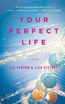 Liz Fenton – Lisa Steinke: Your Perfect Life