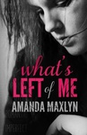 Amanda Maxlyn: What's Left of Me