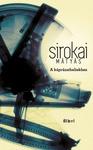 Sirokai Mátyás: A káprázatbeliekhez