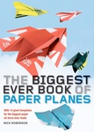 Nick Robinson: The Biggest Ever Book of Paper Planes