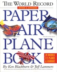 Ken Blackburn – Jeff Lammers: The World Record Paper Airplane Book