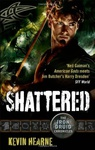 Kevin Hearne: Shattered