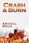 Abigail Roux: Crash & Burn