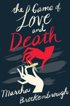 Martha Brockenbrough: The Game of Love and Death