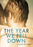 Sarina Bowen: The Year We Fell Down