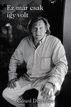 Gérard Depardieu: Ez már csak így volt