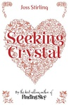 Joss Stirling: Seeking Crystal