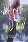 Cassia Leo: The Way We Fall