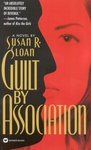 Susan R. Sloan: Guilt by Association