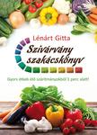 Lénárt Gitta Szivárvány szakácskönyv Gyors ételek élő szárítmányokból 1 perc alatt!