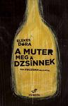 Elekes Dóra: A muter meg a dzsinnek
