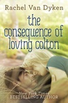 Rachel Van Dyken: The Consequence of Loving Colton