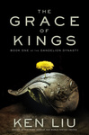 Ken Liu: The Grace of Kings