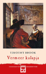 Timothy Brook: Vermeer kalapja