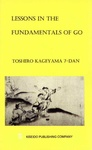 Toshiro Kageyama: Lessons in the Fundamentals of Go
