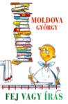 Moldova György: Fej vagy írás?