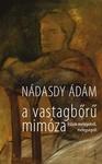 Nádasdy Ádám: A vastagbőrű mimóza