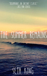Seth King: The Summer Remains
