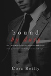 Cora Reilly: Bound by Duty
